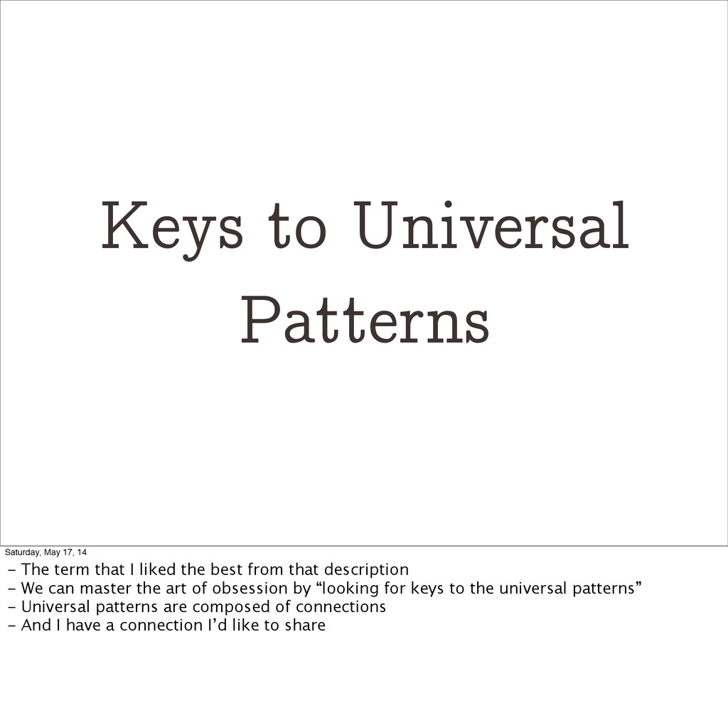 Keys to Universal Patterns Saturday, May 17, 14...