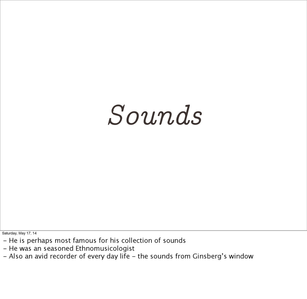 Sounds Saturday, May 17, 14 - He is perhaps mos...