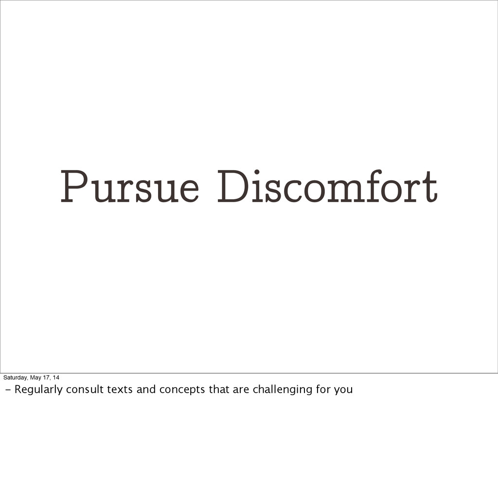 Pursue Discomfort Saturday, May 17, 14 - Regula...