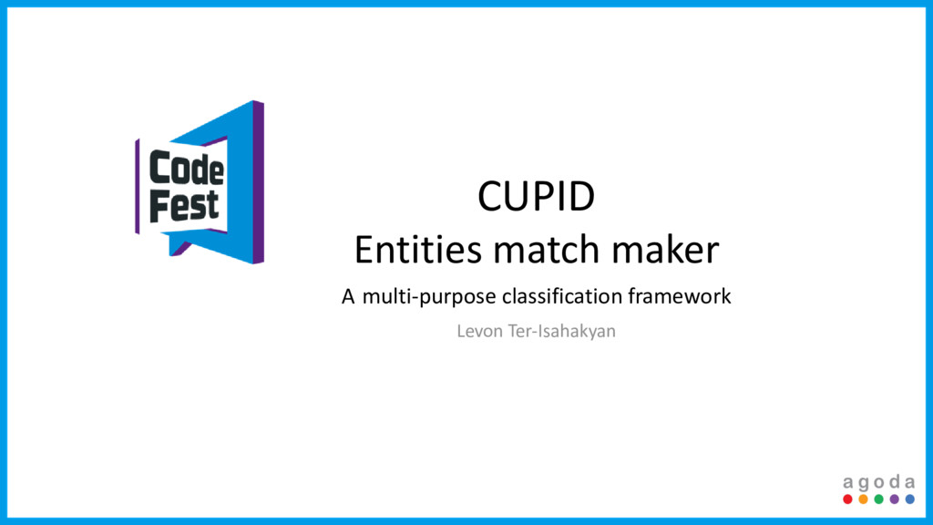CUPID Entities match maker A multi-purpose clas...