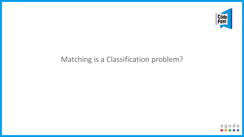 Matching is a Classification problem?