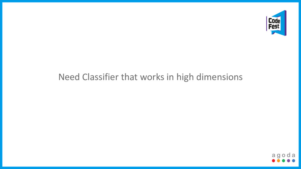 Need Classifier that works in high dimensions