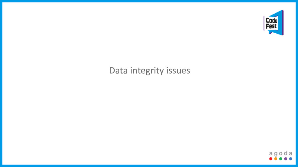 Data integrity issues