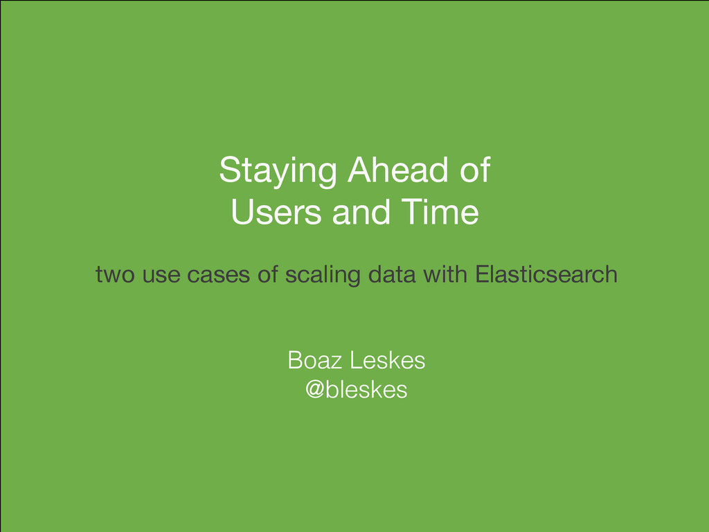 two use cases of scaling data with Elasticsearc...
