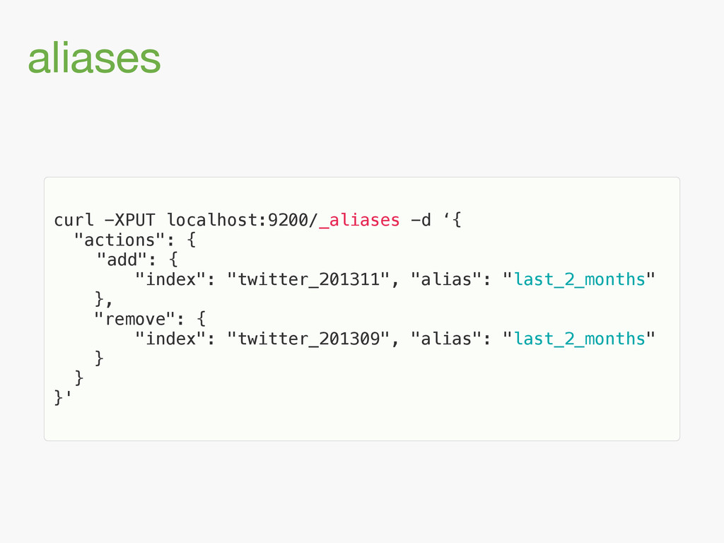 aliases curl -XPUT localhost:9200/_aliases -d '...
