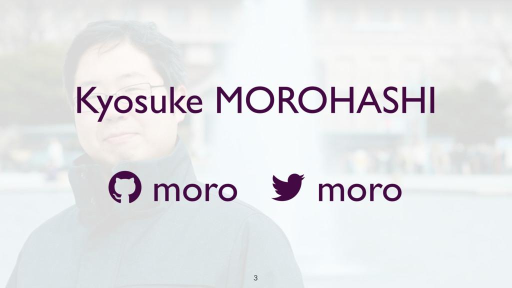 Kyosuke MOROHASHI moro moro