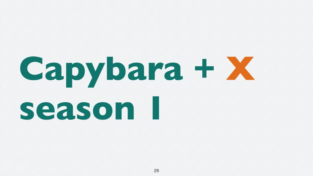 Capybara + X season 1