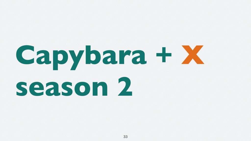 Capybara + X season 2