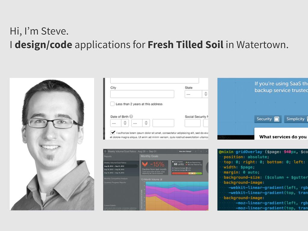 Hi, I'm Steve. I design/code applications for F...