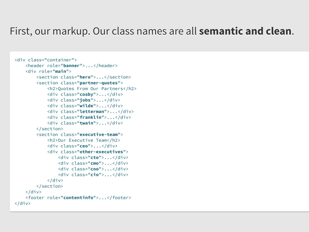 First, our markup. Our class names are all sema...