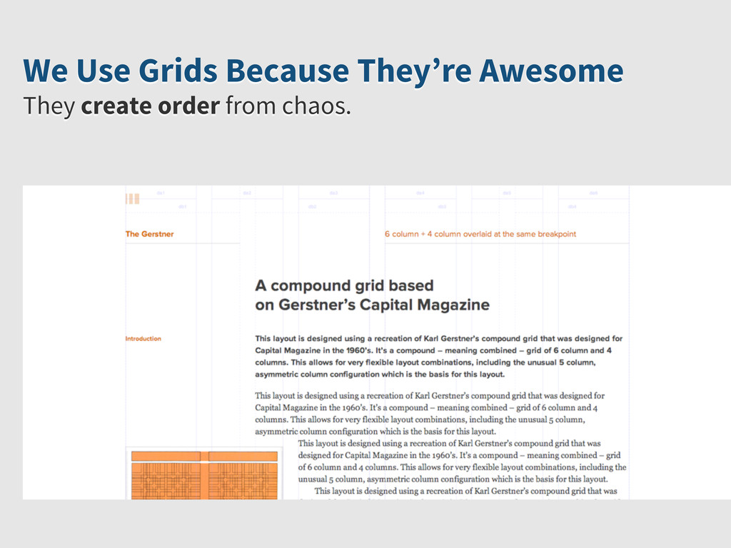 They create order from chaos. We Use Grids Beca...