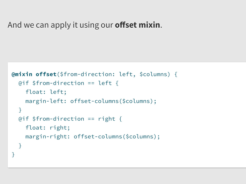 @mixin offset($from-direction: left, $columns) ...