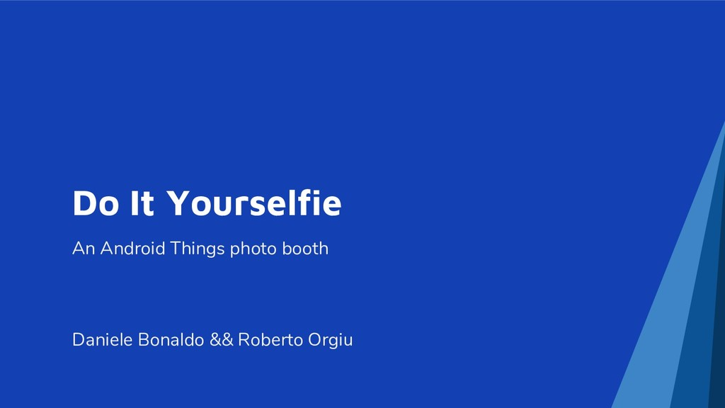 Do It Yourselfie An Android Things photo booth ...