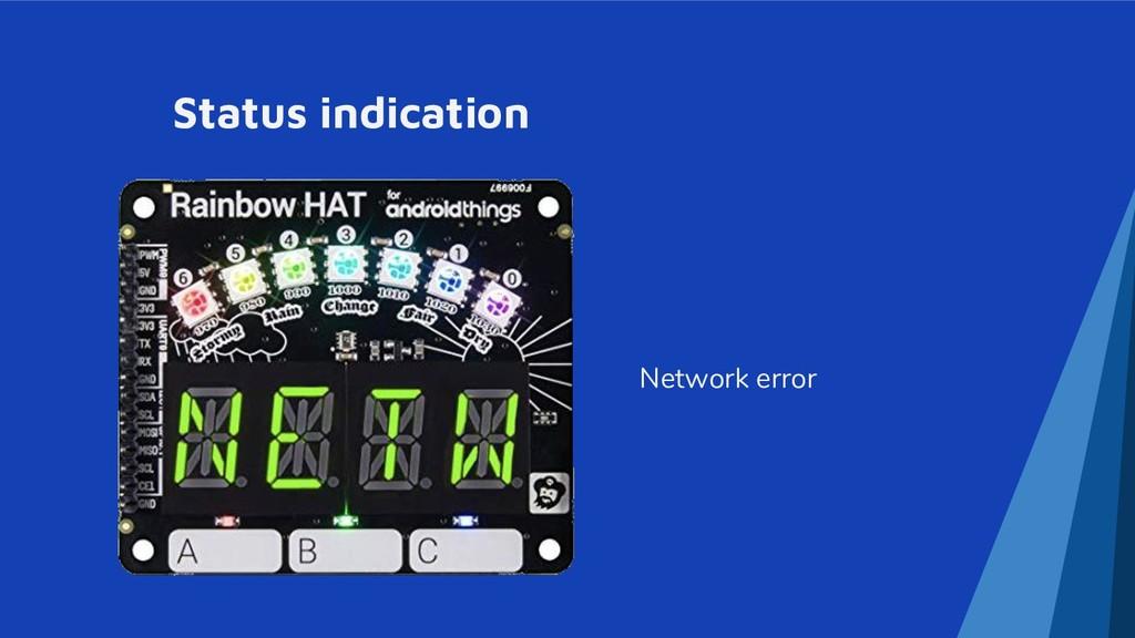 Status indication Network error