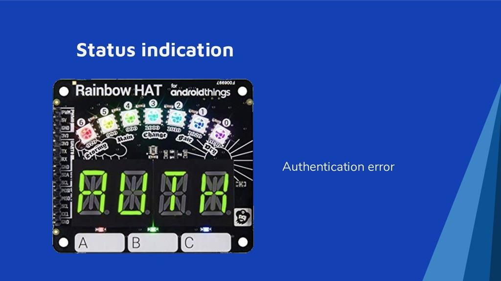 Status indication Authentication error