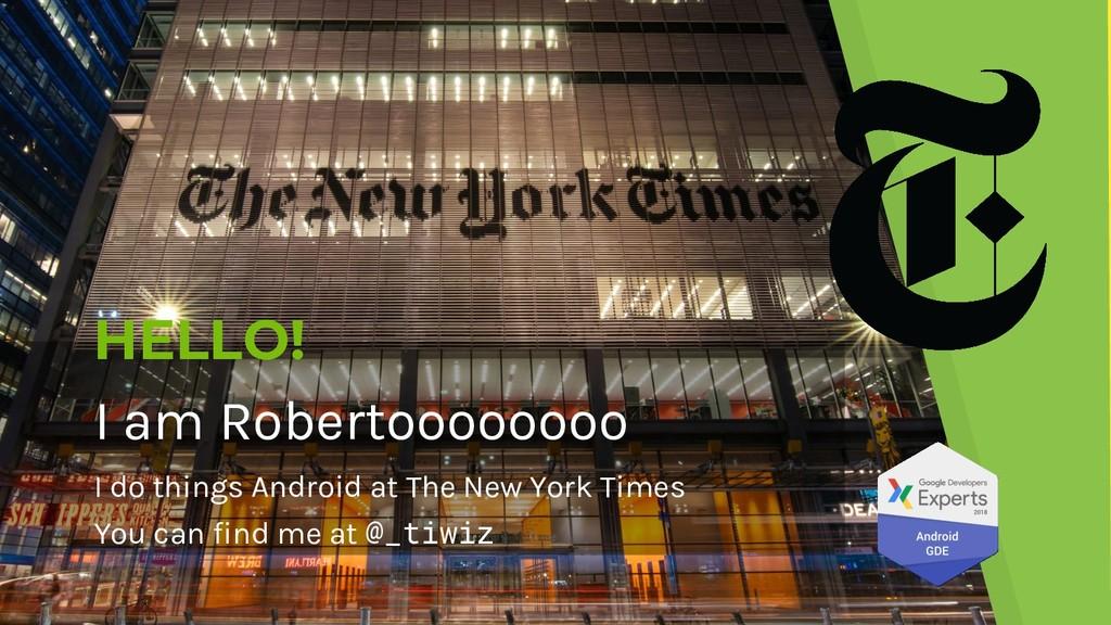 HELLO! I am Robertoooooooo I do things Android ...