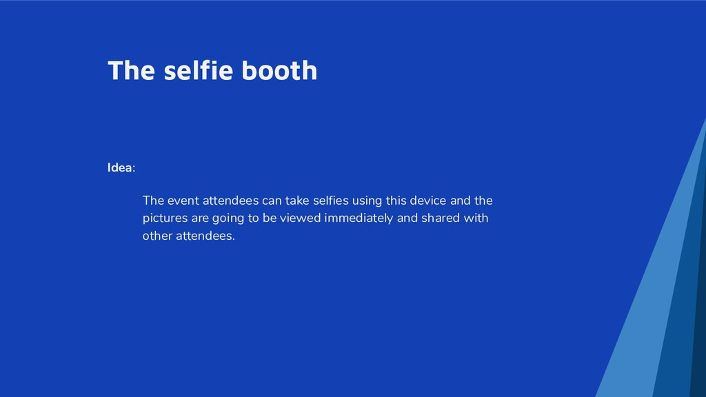 The selfie booth Idea: The event attendees can ...