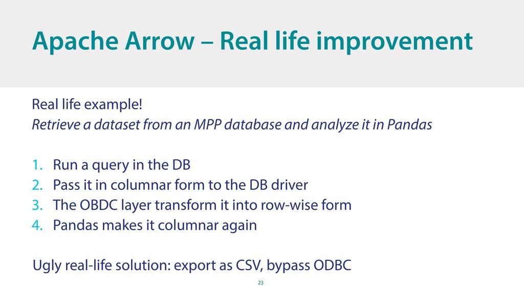 23 Apache Arrow – Real life improvement Real li...