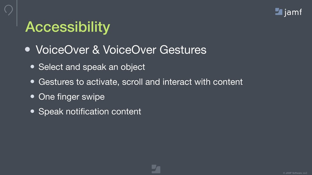 © JAMF Software, LLC Accessibility VoiceOver & ...