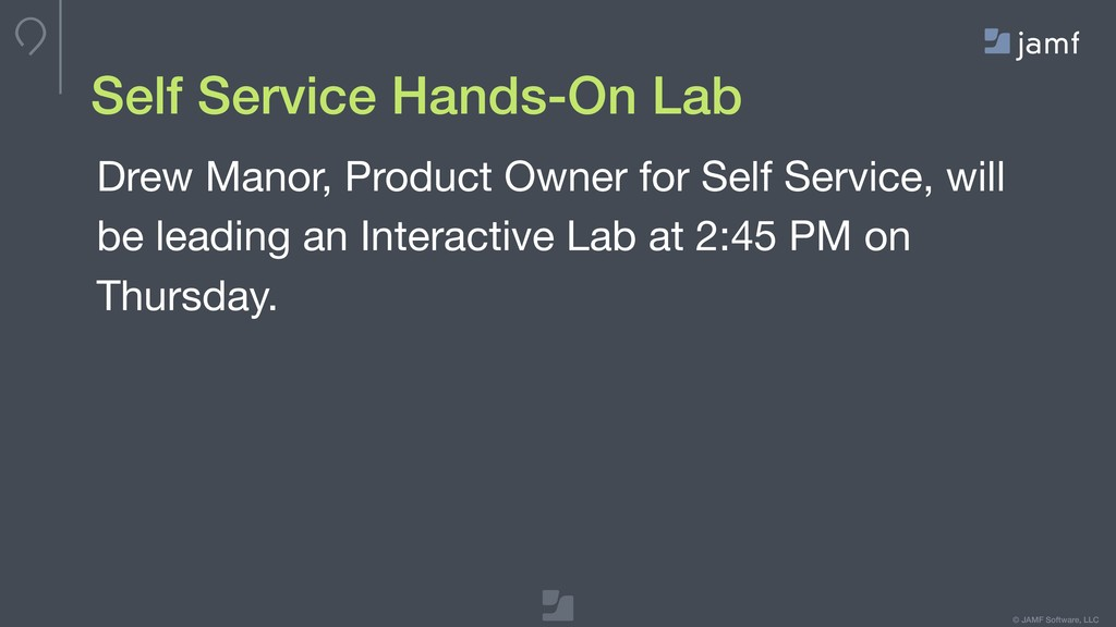 © JAMF Software, LLC Self Service Hands-On Lab ...