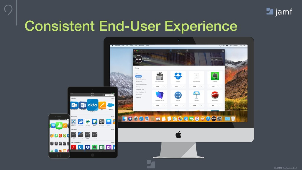 © JAMF Software, LLC Consistent End-User Experi...