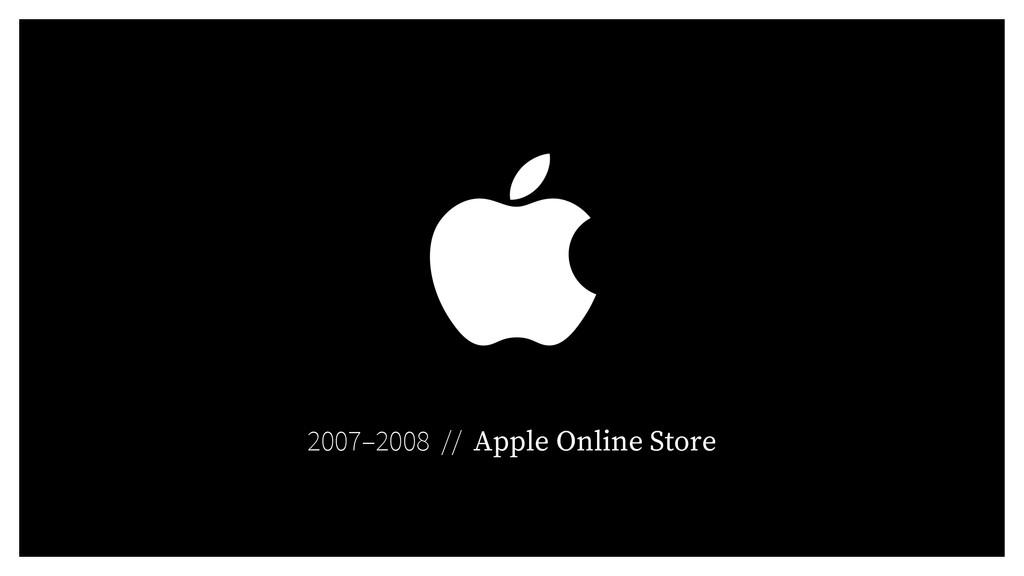 2007–2008 // Apple Online Store