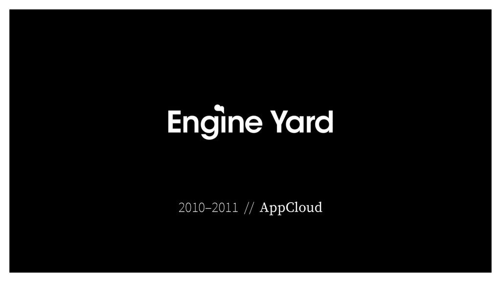 2010–2011 // AppCloud