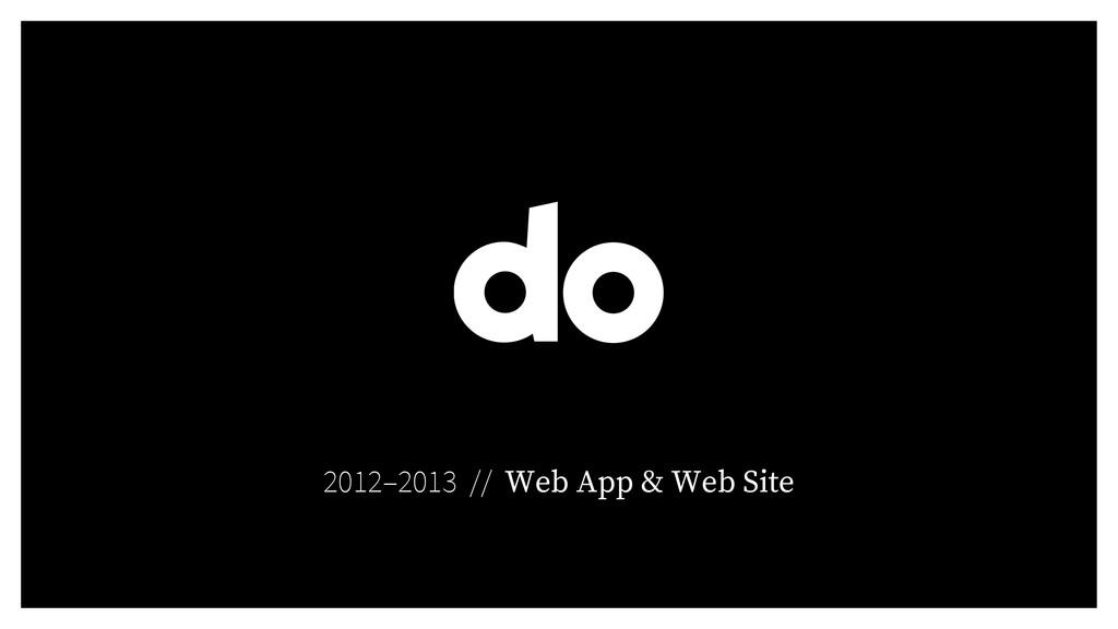 2012–2013 // Web App & Web Site