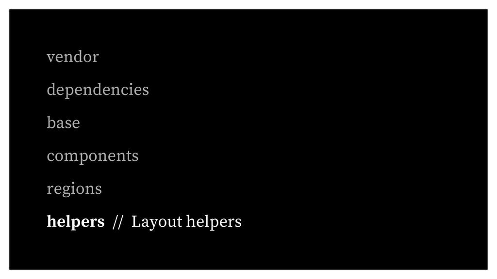 vendor dependencies base components regions hel...