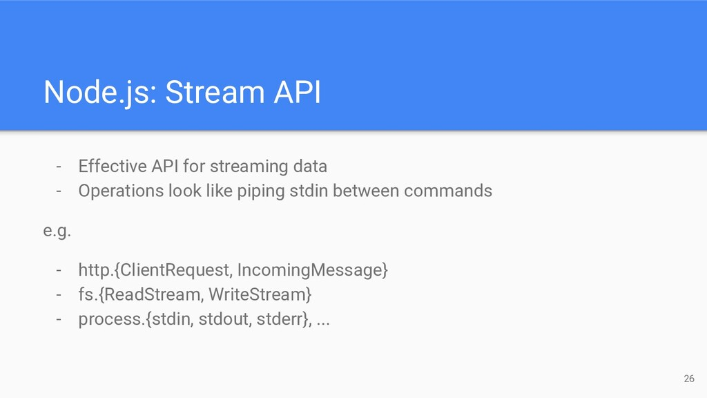 - Effective API for streaming data - Operations...