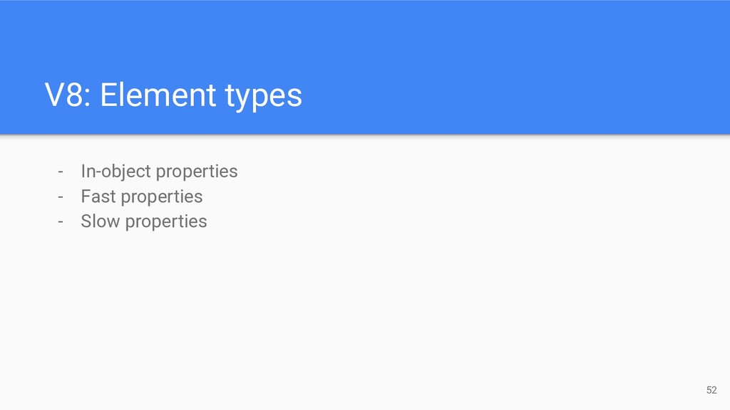 V8: Element types - In-object properties - Fast...