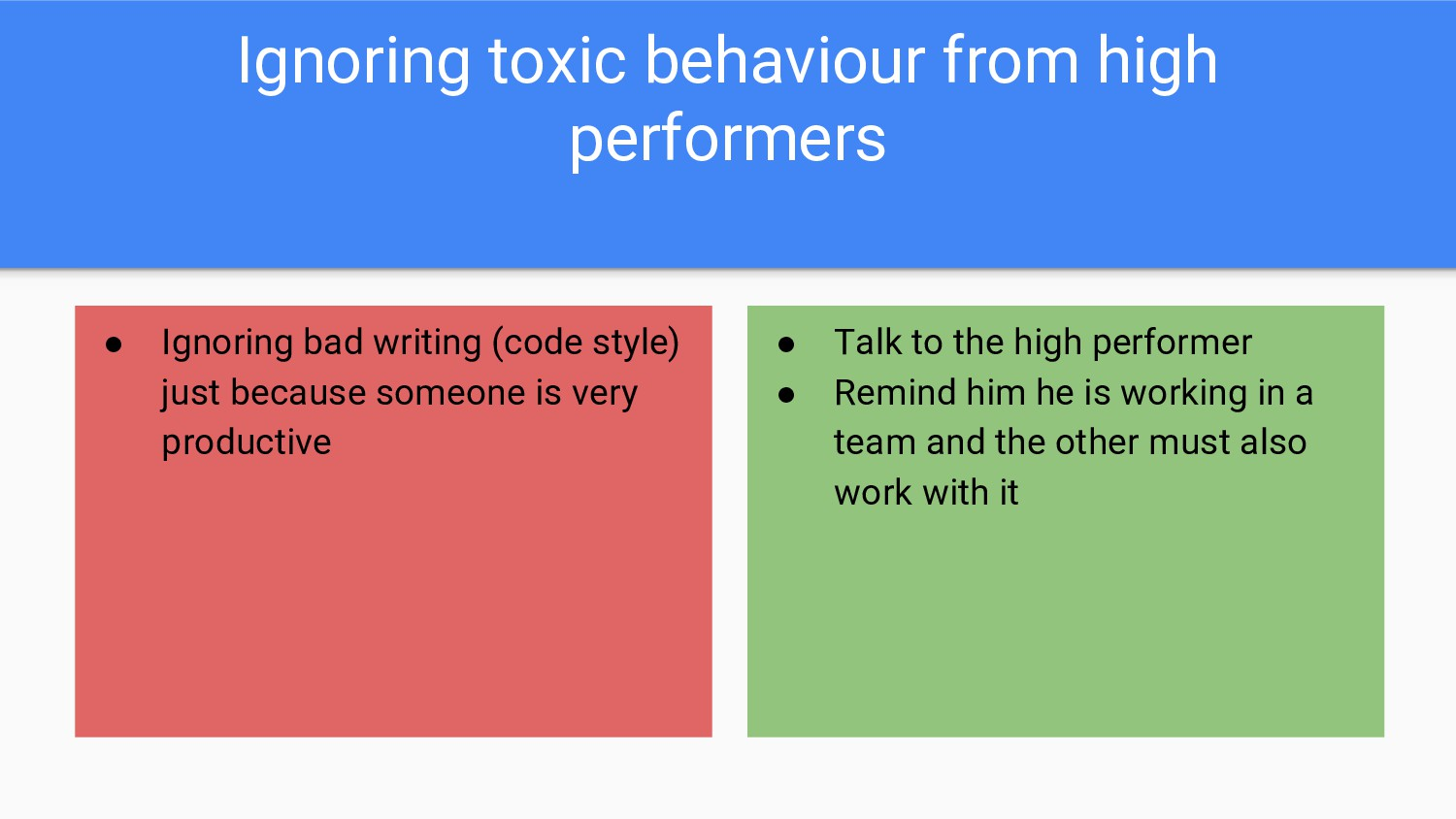 Ignoring toxic behaviour from high performers ●...