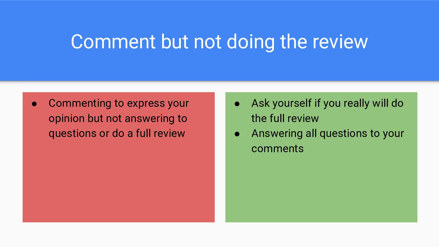 Comment but not doing the review ● Commenting t...