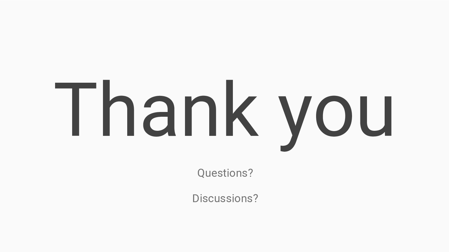 Thank you Questions? Discussions?