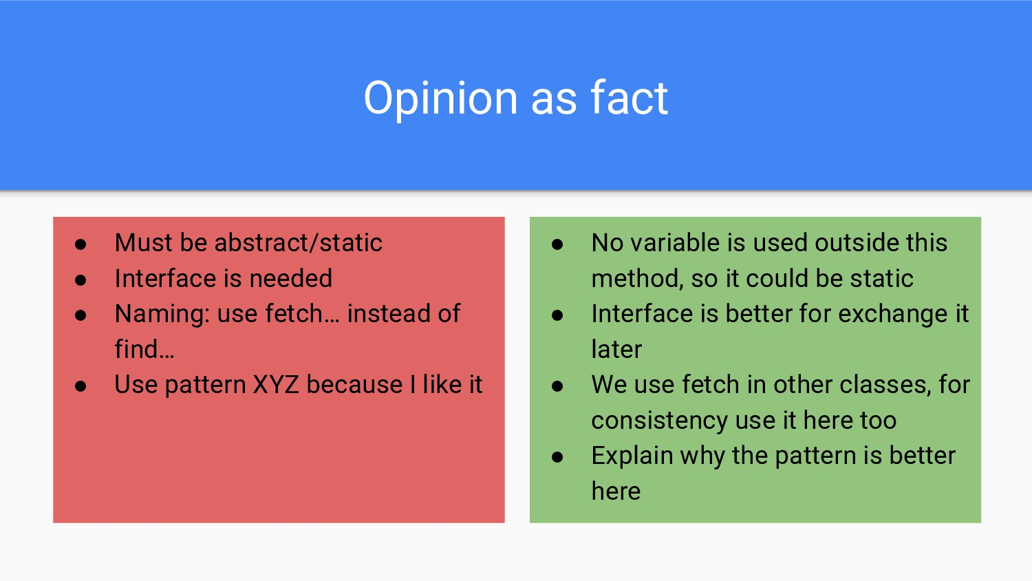 Opinion as fact ● Must be abstract/static ● Int...