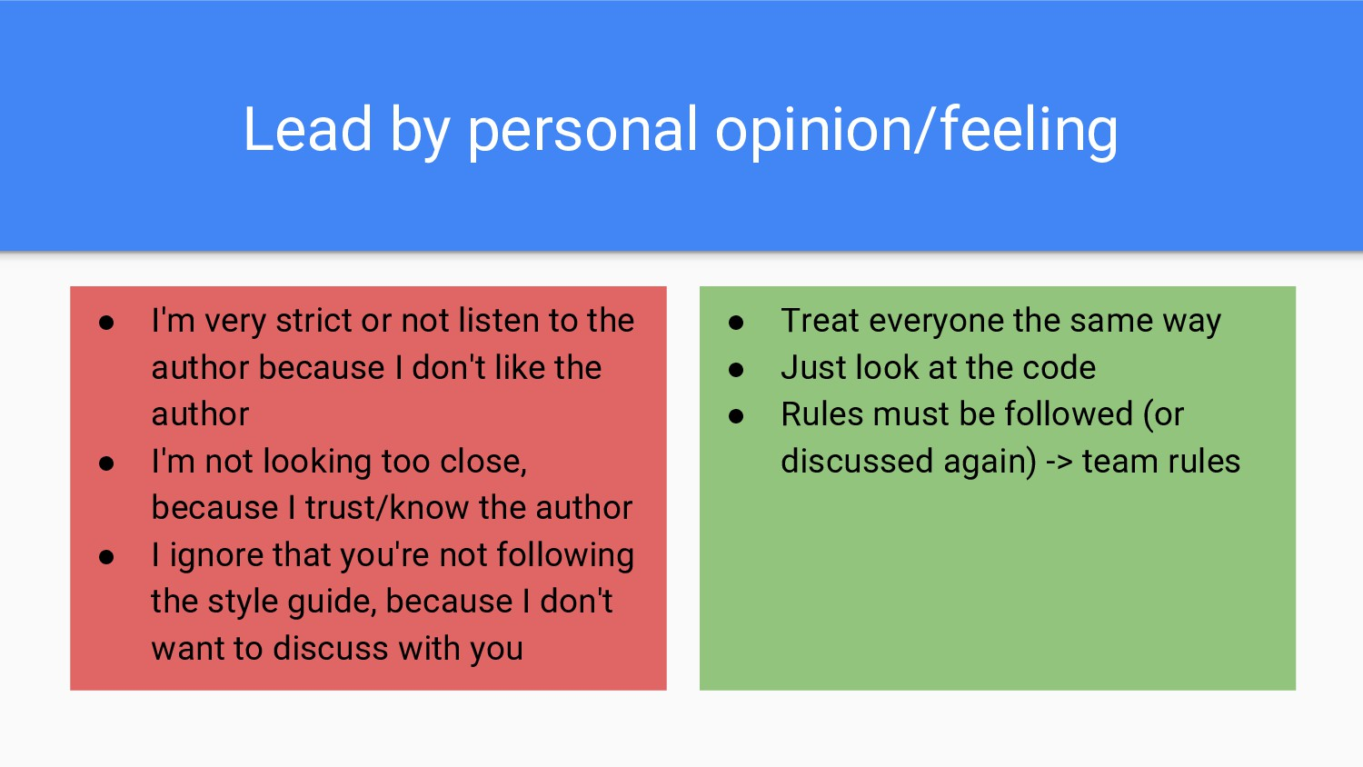 Lead by personal opinion/feeling ● I'm very str...