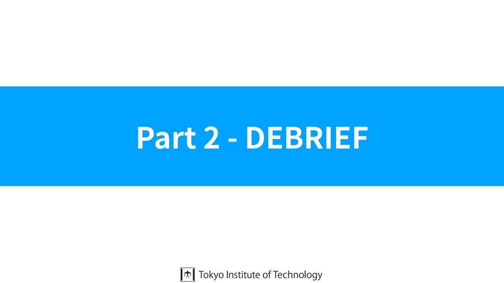 Part 2 - DEBRIEF