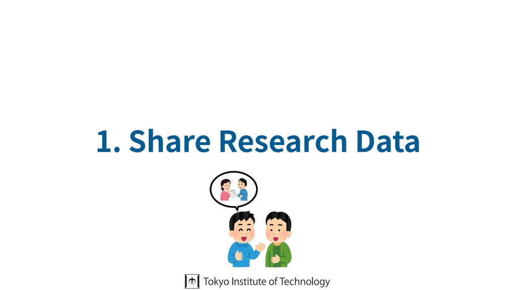 1. Share Research Data