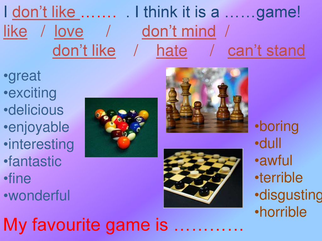 I don't like ……. . I think it is a ……game! like...