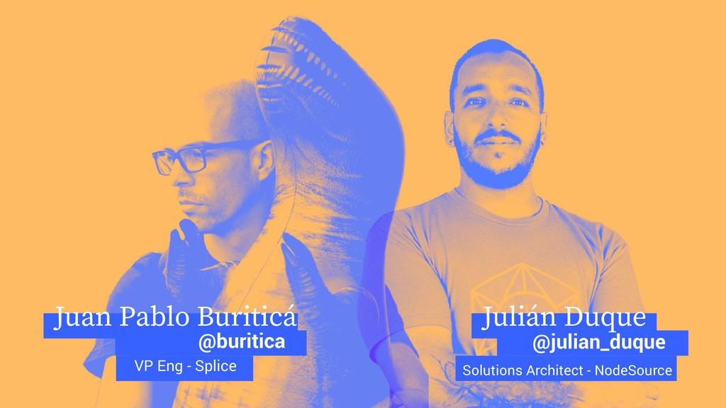 Julián Duque Juan Pablo Buriticá @buritica @jul...