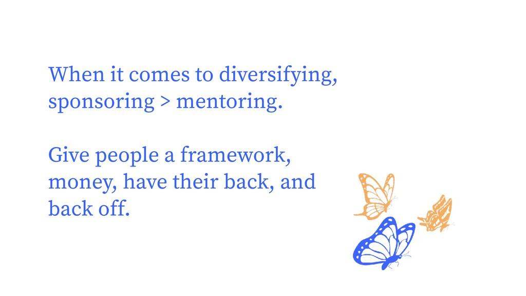 When it comes to diversifying, sponsoring > men...