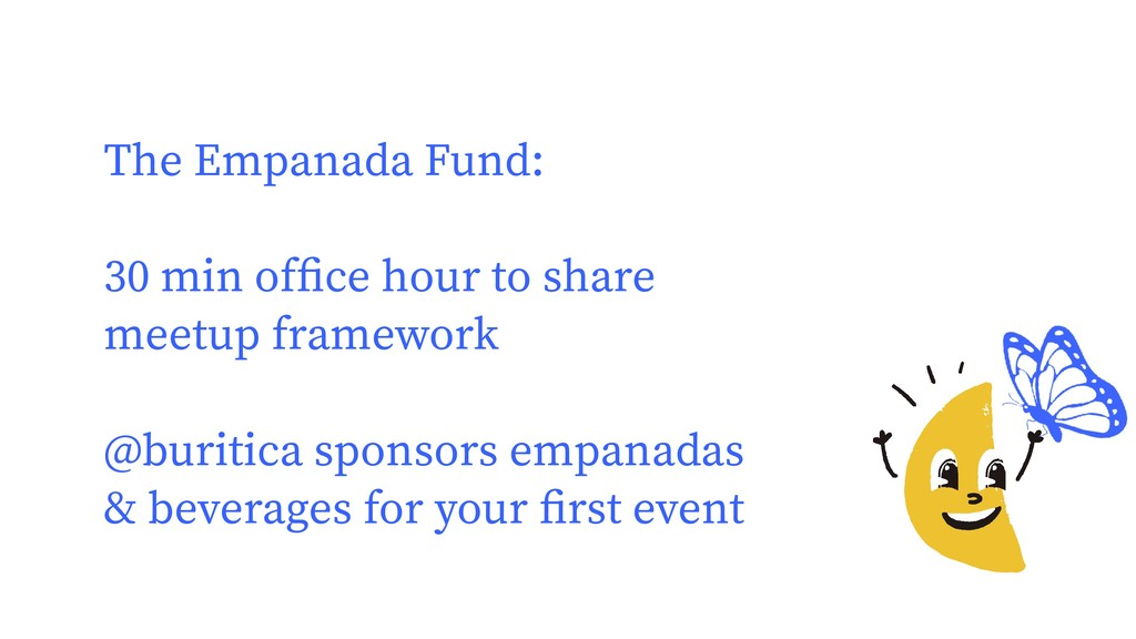 The Empanada Fund: 30 min office hour to share m...