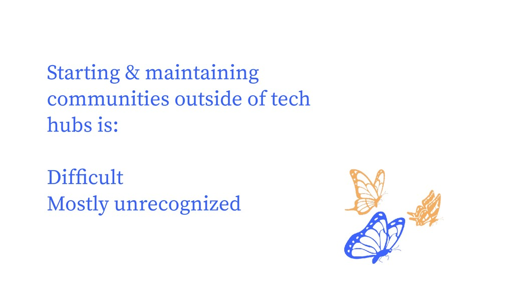 Starting & maintaining communities outside of t...