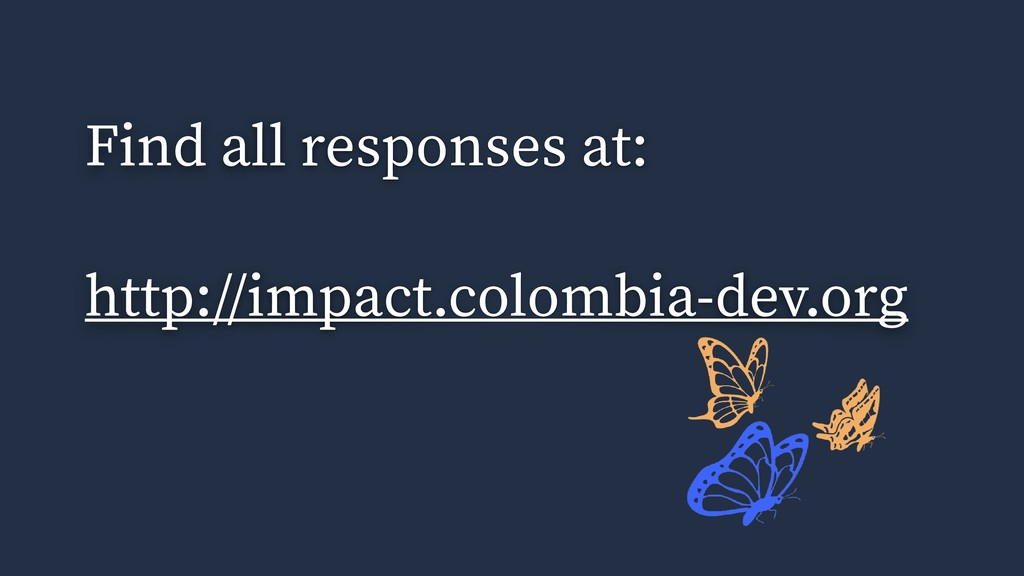 Find all responses at: http://impact.colombia-d...
