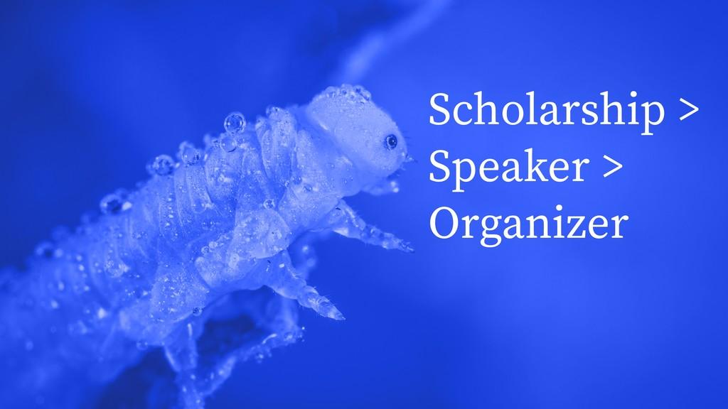 Scholarship > Speaker > Organizer
