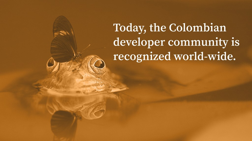Today, the Colombian developer community is rec...