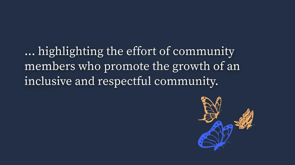 ... highlighting the effort of community member...