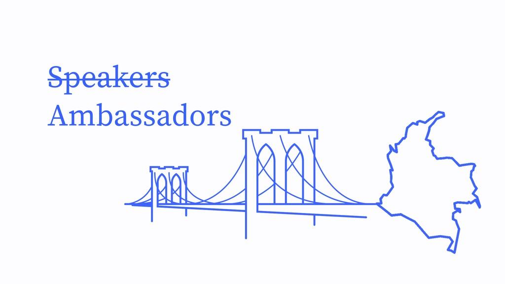 Speakers Ambassadors