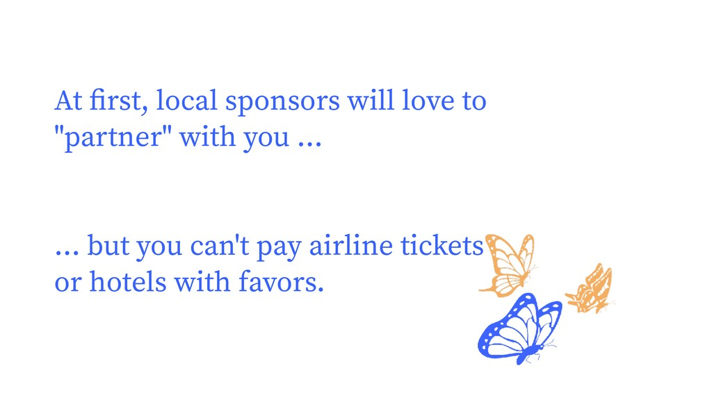 """At first, local sponsors will love to """"partner"""" ..."""