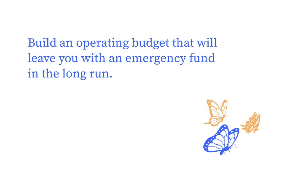 Build an operating budget that will leave you w...